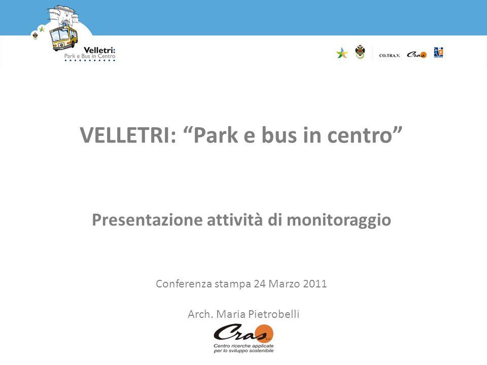 Presentazione attività di monitoraggio VELLETRI: Park e bus in centro Arch.