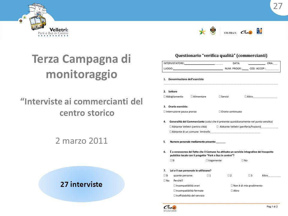 Terza Campagna di monitoraggio Interviste ai commercianti del centro storico 2 marzo 2011 27 interviste 27