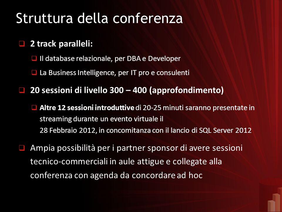 Struttura della conferenzaStruttura della conferenza 2 track paralleli: Il database relazionale, per DBA e Developer La Business Intelligence, per IT