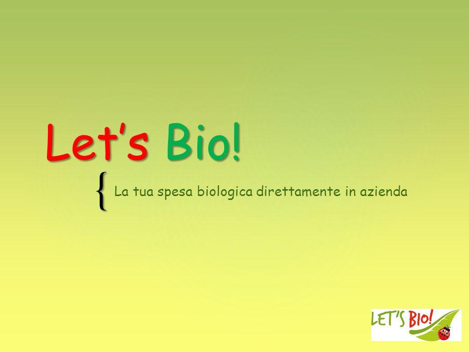 { Lets Bio! La tua spesa biologica direttamente in azienda