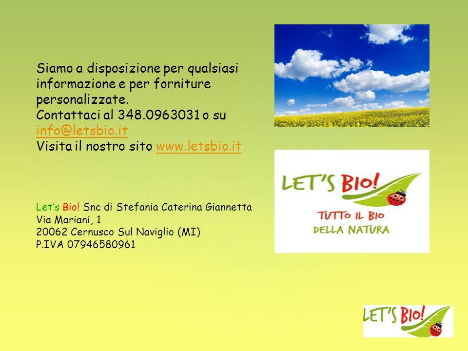 Siamo a disposizione per qualsiasi informazione e per forniture personalizzate. Contattaci al 348.0963031 o su info@letsbio.it Visita il nostro sito w