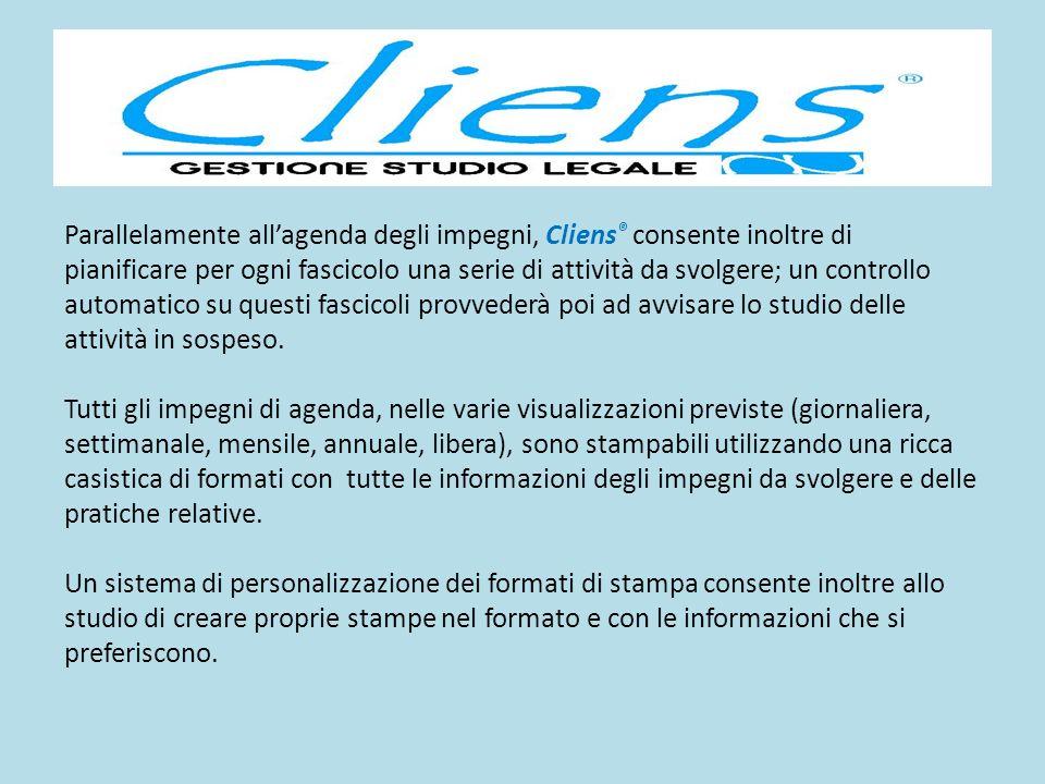 Parallelamente allagenda degli impegni, Cliens ® consente inoltre di pianificare per ogni fascicolo una serie di attività da svolgere; un controllo au