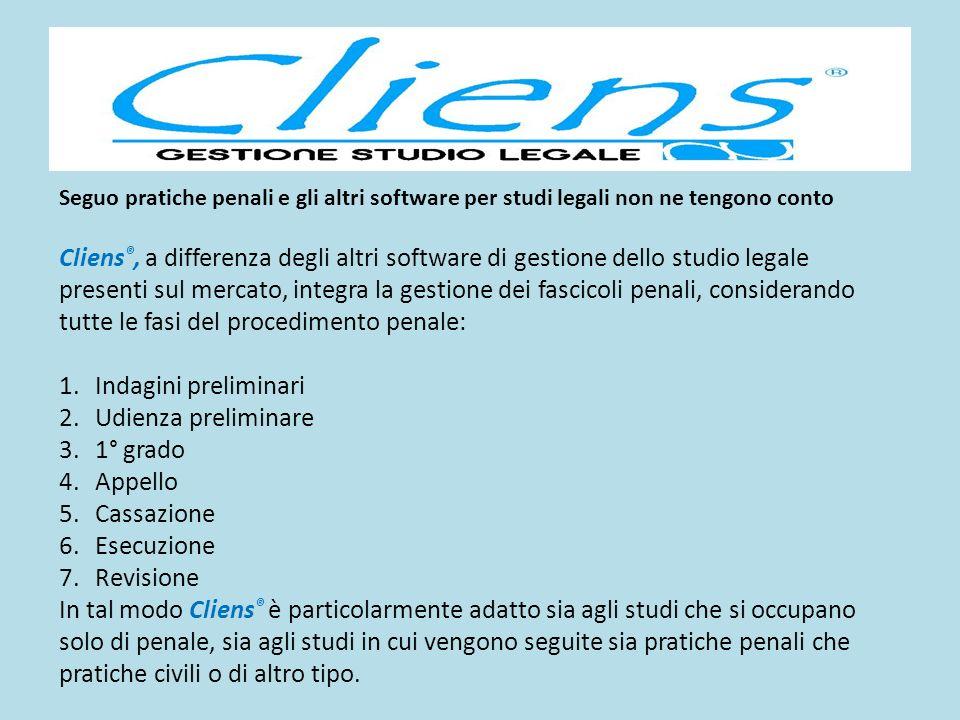 Seguo pratiche penali e gli altri software per studi legali non ne tengono conto Cliens ®, a differenza degli altri software di gestione dello studio