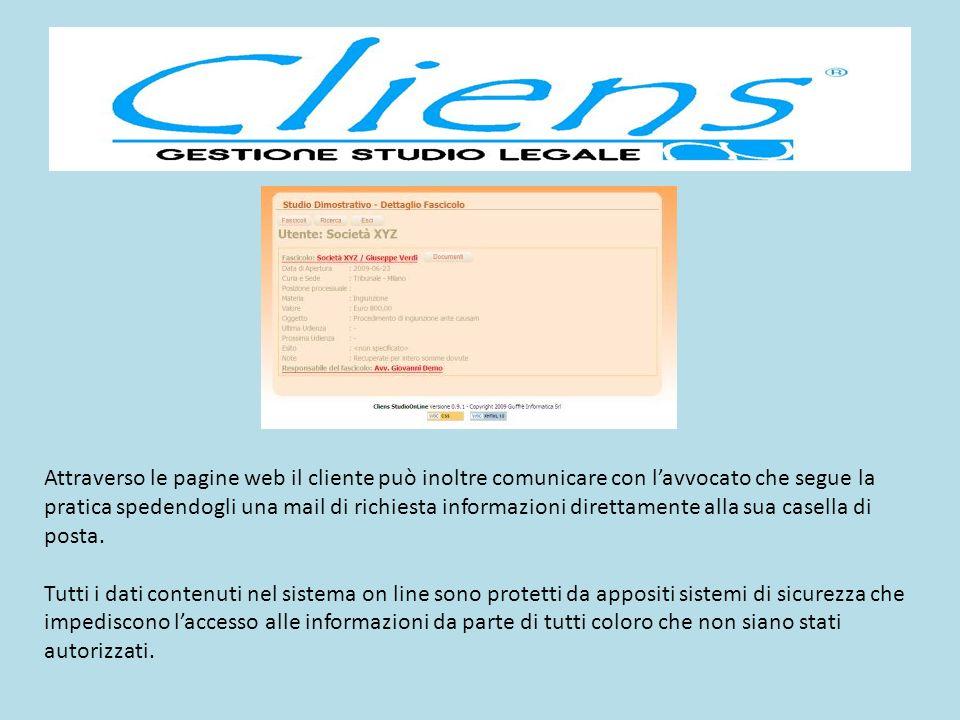 Attraverso le pagine web il cliente può inoltre comunicare con lavvocato che segue la pratica spedendogli una mail di richiesta informazioni direttame
