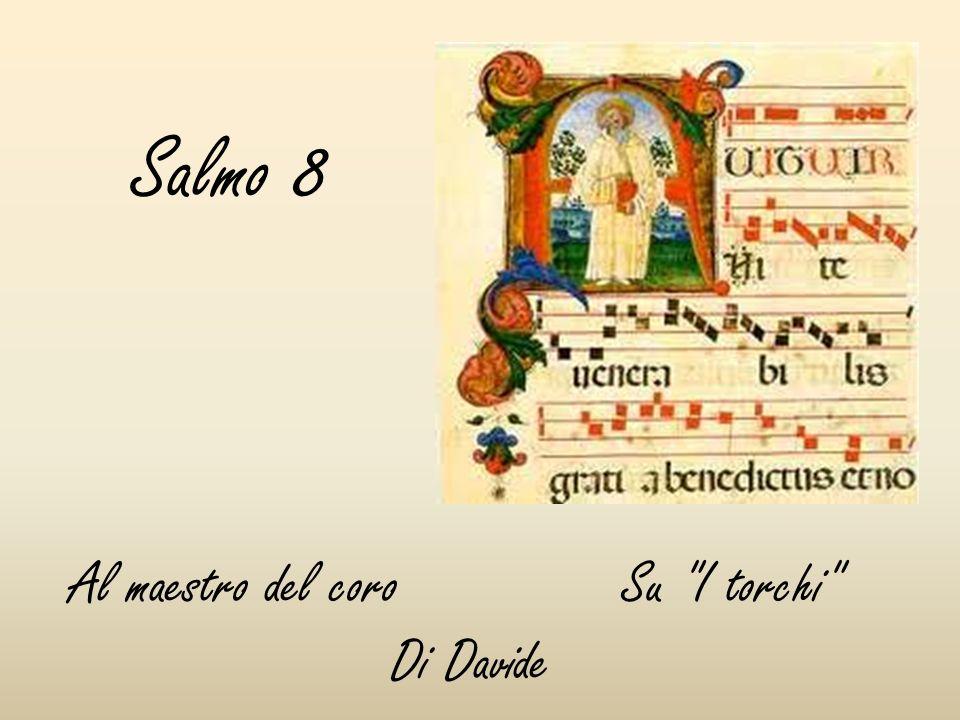 Salmo 8 Al maestro del coro Su