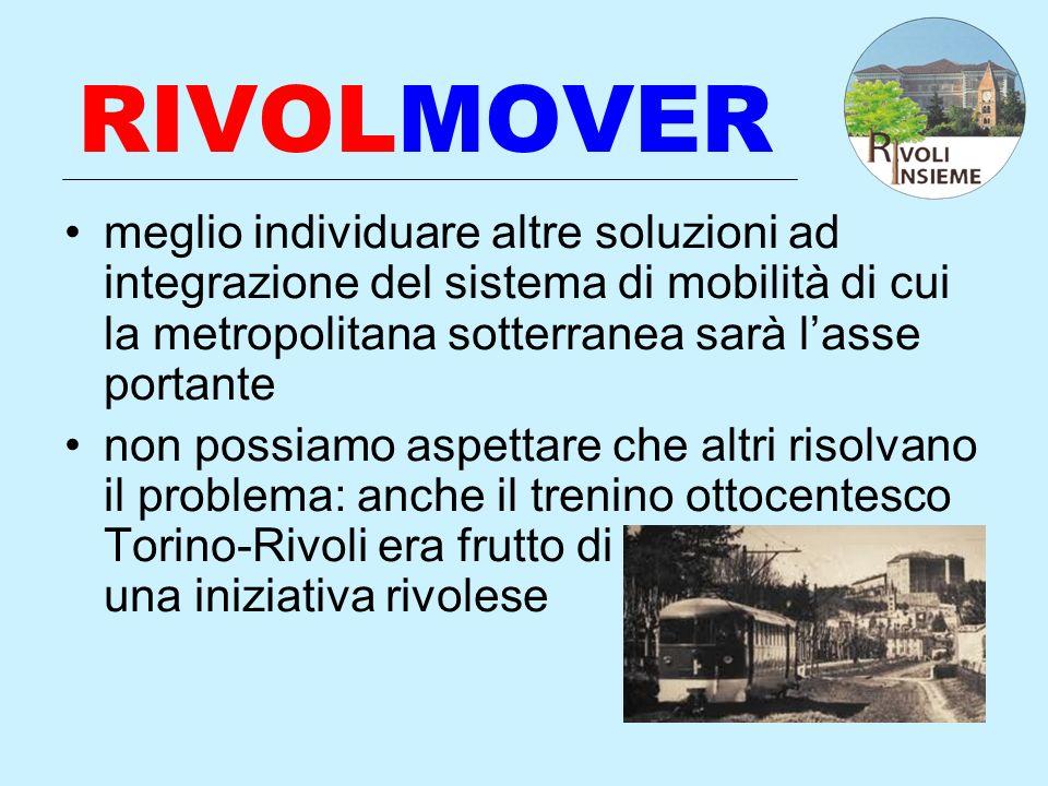 RIVOLMOVER meglio individuare altre soluzioni ad integrazione del sistema di mobilità di cui la metropolitana sotterranea sarà lasse portante non poss