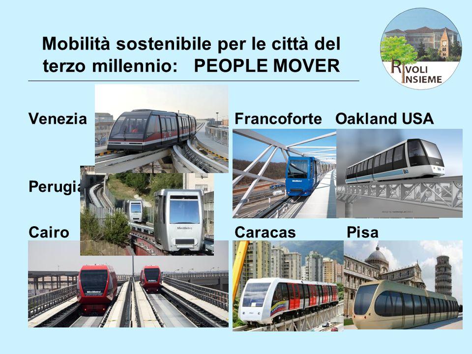 Mobilità sostenibile per le città del terzo millennio: PEOPLE MOVER Venezia Francoforte Oakland USA Perugia Cairo Caracas Pisa