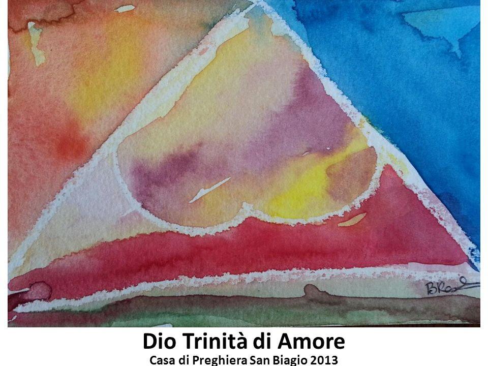 Dio Trinità di Amore Casa di Preghiera San Biagio 2013