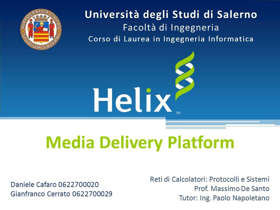 Università degli Studi di Salerno Facoltà di Ingegneria Corso di Laurea in Ingegneria Informatica Media Delivery Platform Daniele Cafaro 0622700020 Gianfranco Cerrato 0622700029 Reti di Calcolatori: Protocolli e Sistemi Prof.