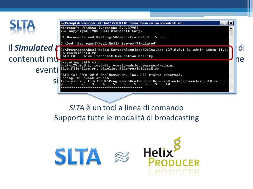 Il Simulated Live Transfer Agent (SLTA) consente lo streaming di contenuti multimediali preregistrati o di archivi broadcast come eventi live.