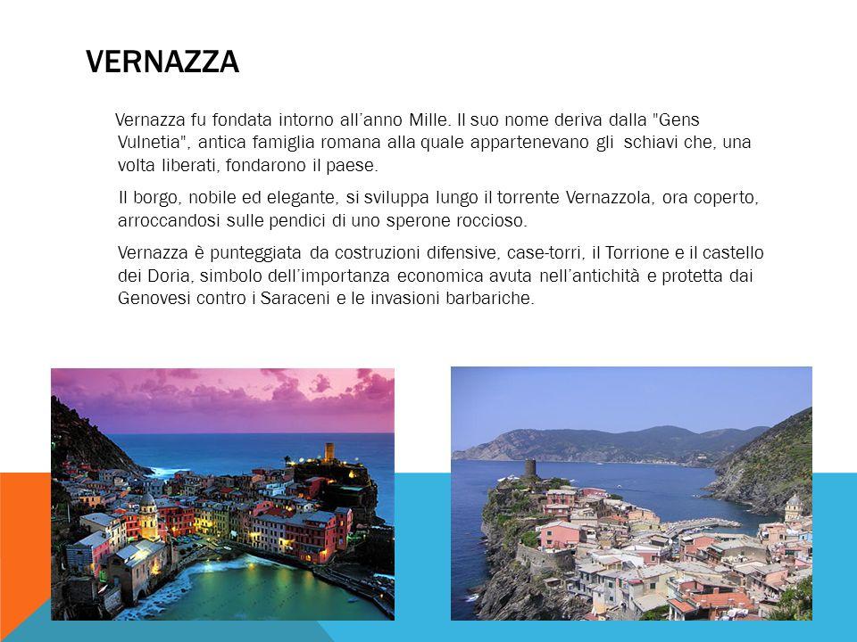 VERNAZZA Vernazza fu fondata intorno allanno Mille. Il suo nome deriva dalla
