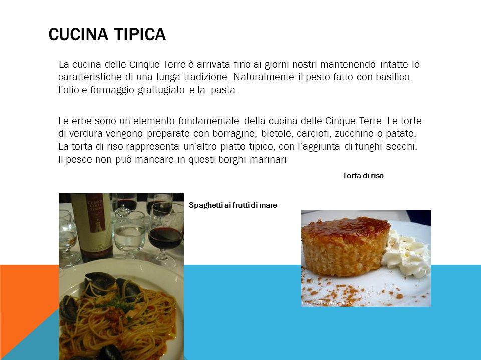 CUCINA TIPICA La cucina delle Cinque Terre è arrivata fino ai giorni nostri mantenendo intatte le caratteristiche di una lunga tradizione. Naturalment