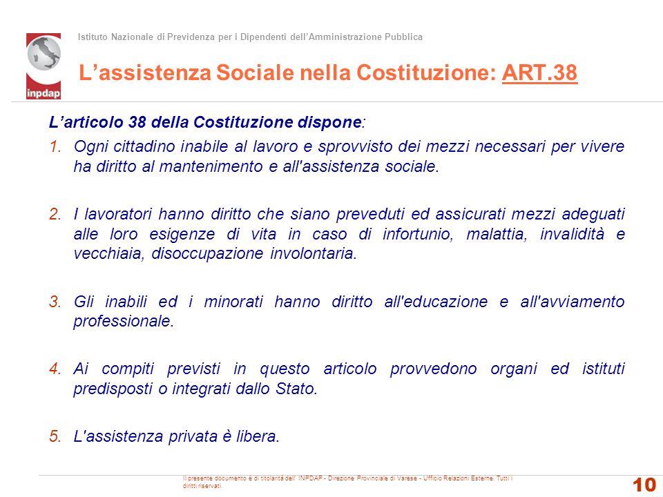 Istituto Nazionale di Previdenza per i Dipendenti dellAmministrazione Pubblica Lassistenza Sociale nella Costituzione: ART.38 Larticolo 38 della Costi