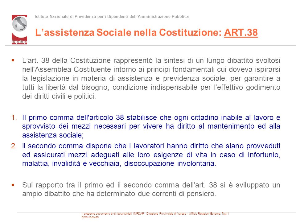 Istituto Nazionale di Previdenza per i Dipendenti dellAmministrazione Pubblica Lassistenza Sociale nella Costituzione: ART.38 Lart. 38 della Costituzi