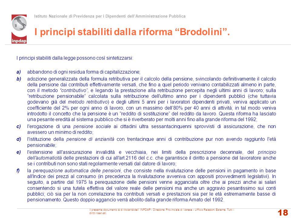 Istituto Nazionale di Previdenza per i Dipendenti dellAmministrazione Pubblica I principi stabiliti dalla riforma Brodolini. I principi stabiliti dall