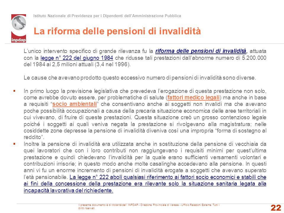 Istituto Nazionale di Previdenza per i Dipendenti dellAmministrazione Pubblica La riforma delle pensioni di invalidità Lunico intervento specifico di