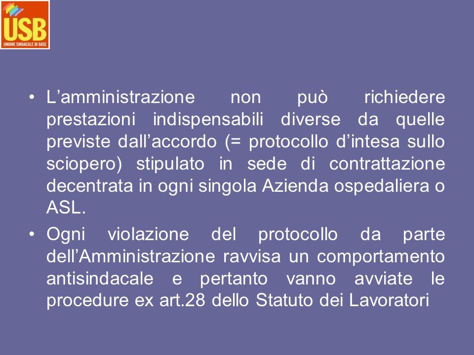 Lamministrazione non può richiedere prestazioni indispensabili diverse da quelle previste dallaccordo (= protocollo dintesa sullo sciopero) stipulato