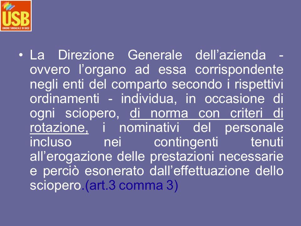 La Direzione Generale dellazienda - ovvero lorgano ad essa corrispondente negli enti del comparto secondo i rispettivi ordinamenti - individua, in occ