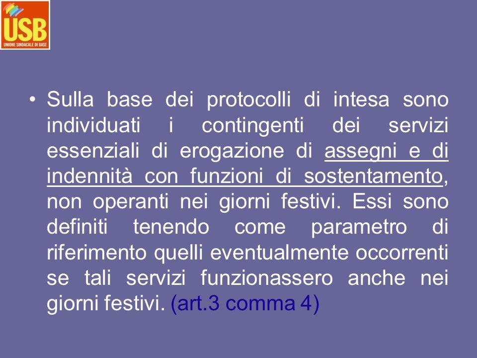 Sulla base dei protocolli di intesa sono individuati i contingenti dei servizi essenziali di erogazione di assegni e di indennità con funzioni di sost