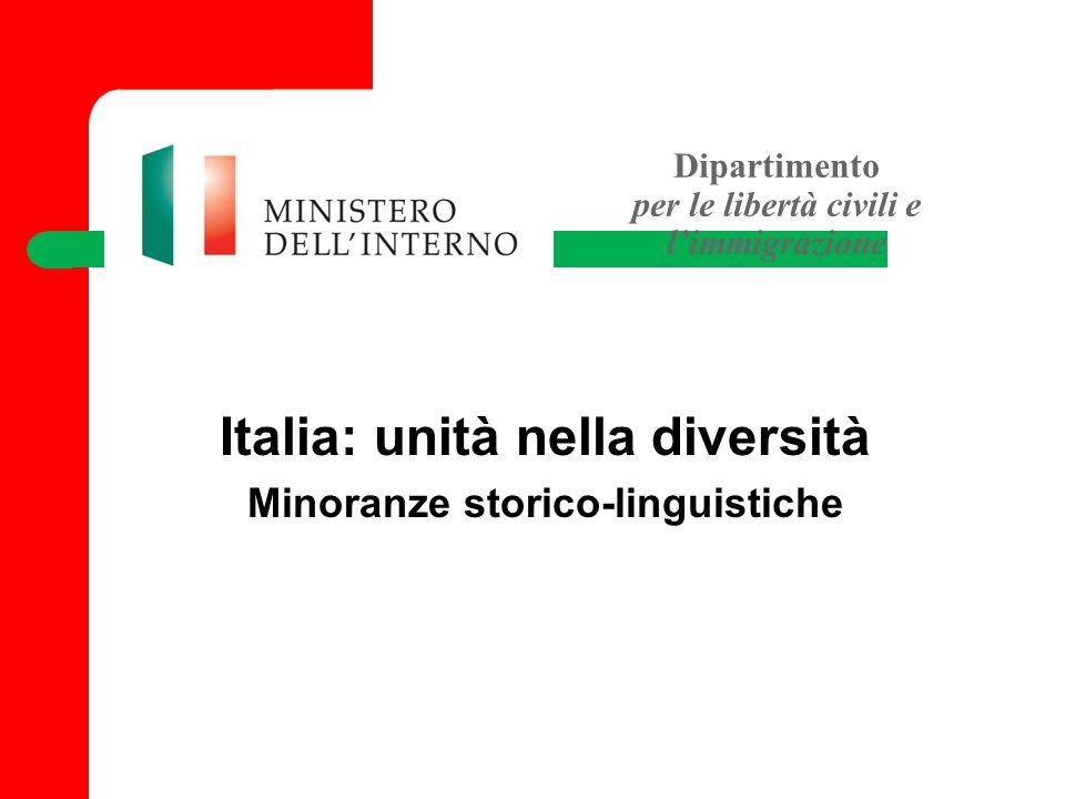 Dipartimento per le libertà civili e limmigrazione Italia: unità nella diversità Minoranze storico-linguistiche