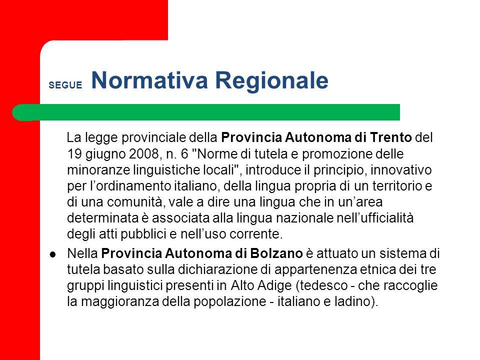 SEGUE Normativa Regionale La legge provinciale della Provincia Autonoma di Trento del 19 giugno 2008, n. 6