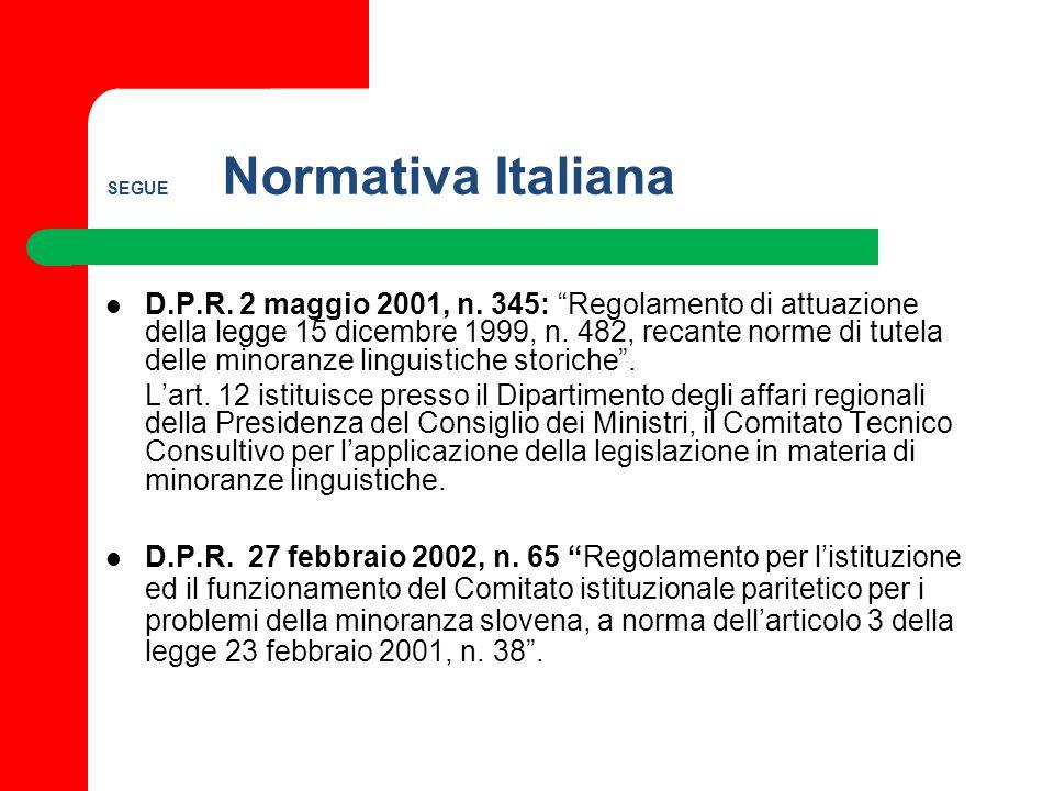 SEGUE Normativa Italiana D.P.R. 2 maggio 2001, n. 345: Regolamento di attuazione della legge 15 dicembre 1999, n. 482, recante norme di tutela delle m
