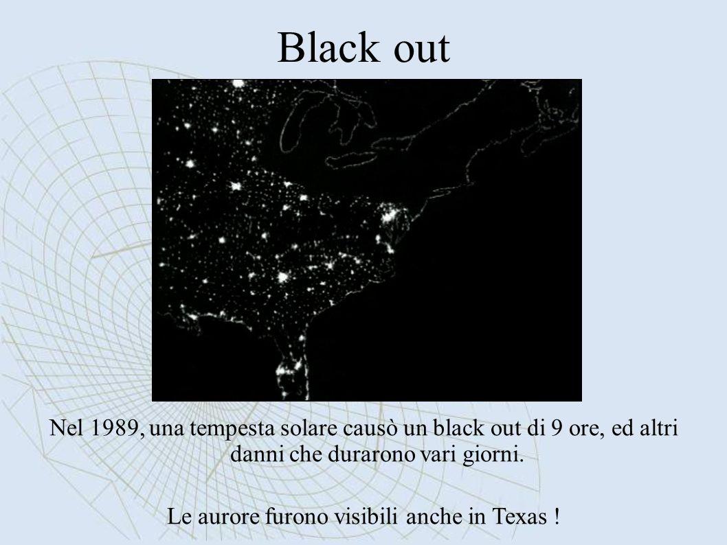 Black out Nel 1989, una tempesta solare causò un black out di 9 ore, ed altri danni che durarono vari giorni. Le aurore furono visibili anche in Texas