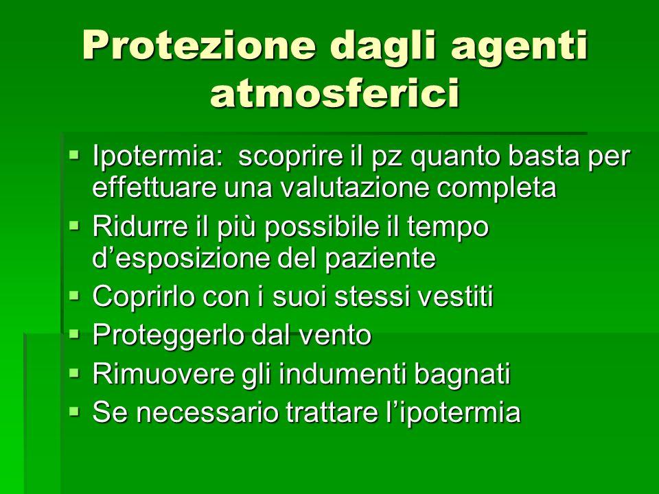 Protezione dagli agenti atmosferici Ipotermia: scoprire il pz quanto basta per effettuare una valutazione completa Ipotermia: scoprire il pz quanto ba