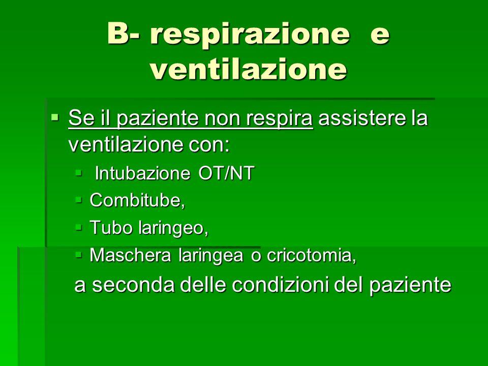 B- respirazione e ventilazione Se il paziente non respira assistere la ventilazione con: Se il paziente non respira assistere la ventilazione con: Int