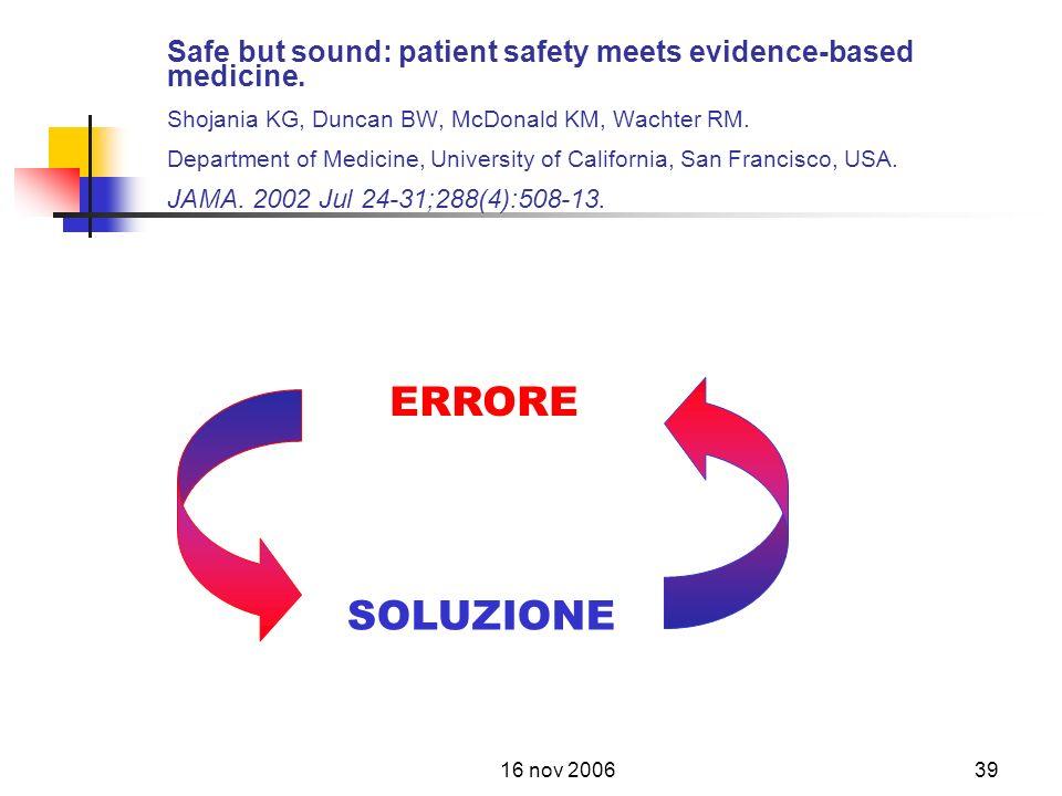 16 nov 200639 Safe but sound: patient safety meets evidence-based medicine.