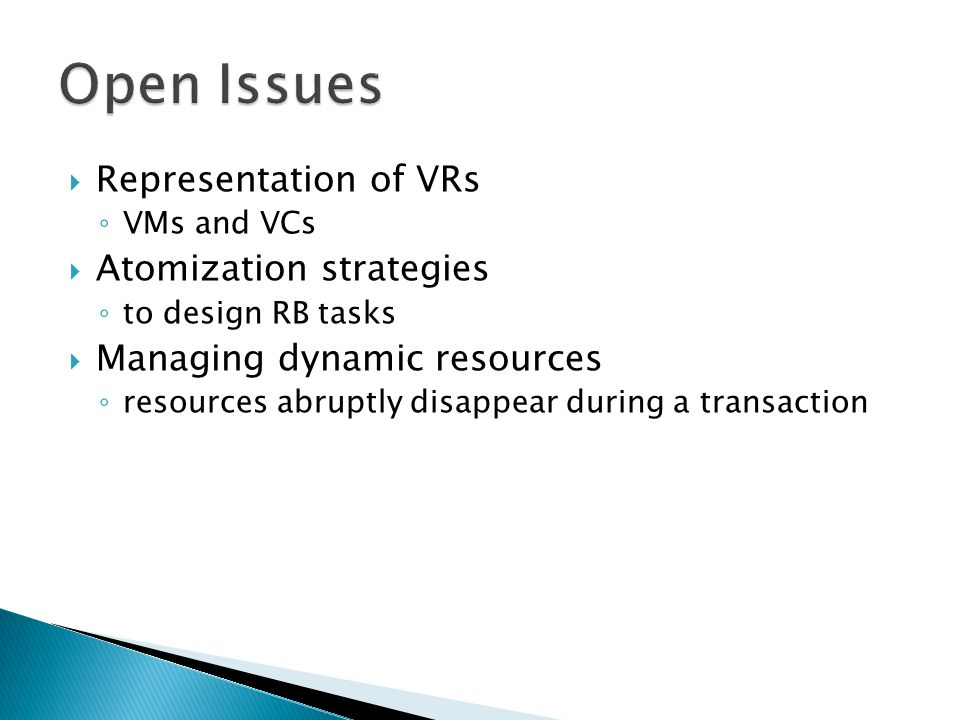 Representation of VRs VMs and VCs Atomization strategies to design RB tasks Managing dynamic resources resources abruptly disappear during a transacti