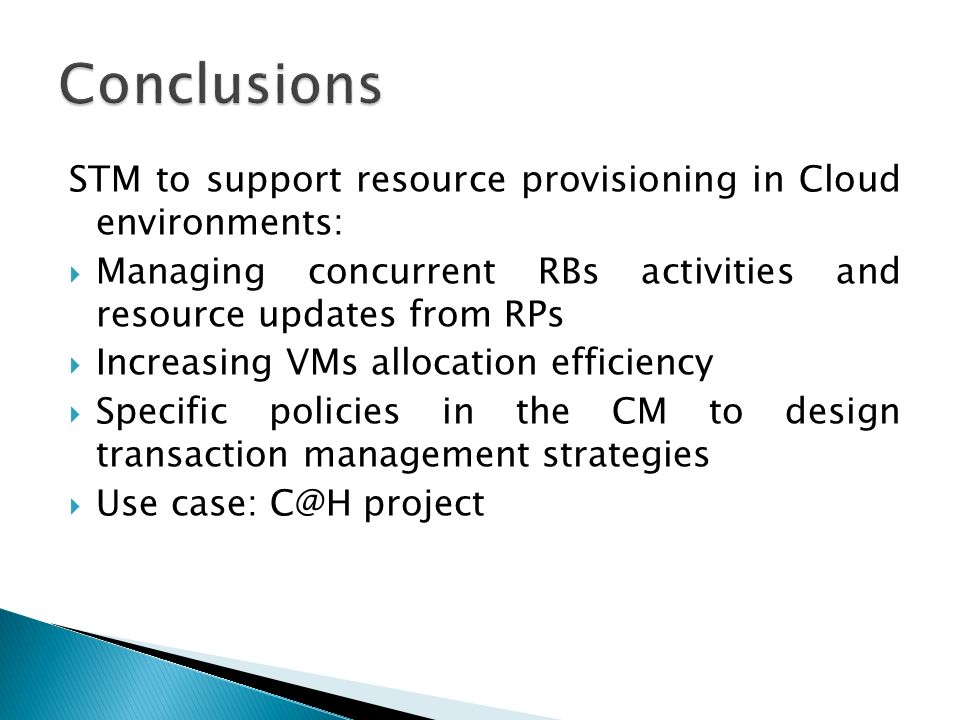 STM to support resource provisioning in Cloud environments: Managing concurrent RBs activities and resource updates from RPs Increasing VMs allocation