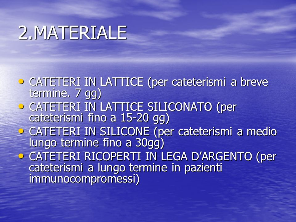 2.MATERIALE CATETERI IN LATTICE (per cateterismi a breve termine. 7 gg) CATETERI IN LATTICE (per cateterismi a breve termine. 7 gg) CATETERI IN LATTIC