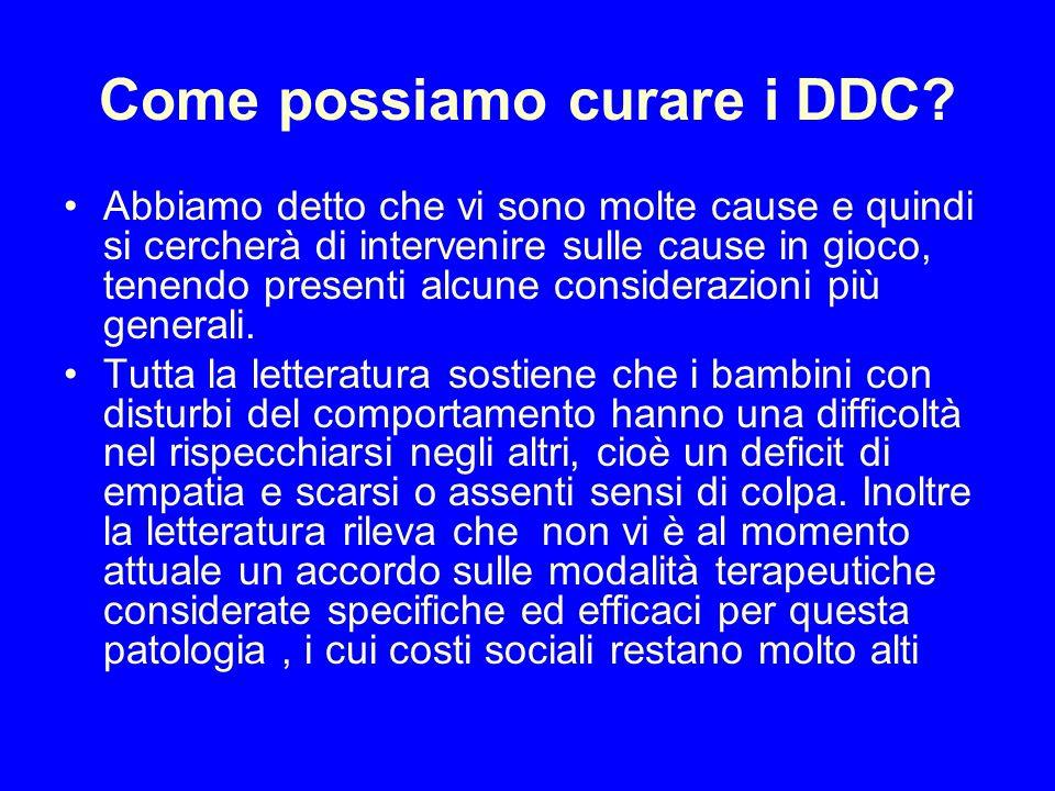 Come possiamo curare i DDC? Abbiamo detto che vi sono molte cause e quindi si cercherà di intervenire sulle cause in gioco, tenendo presenti alcune co