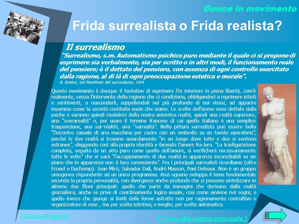 Frida surrealista o Frida realista? Il surrealismo Surrealismo, s.m. Automatismo psichico puro mediante il quale ci si propone di esprimere sia verbal