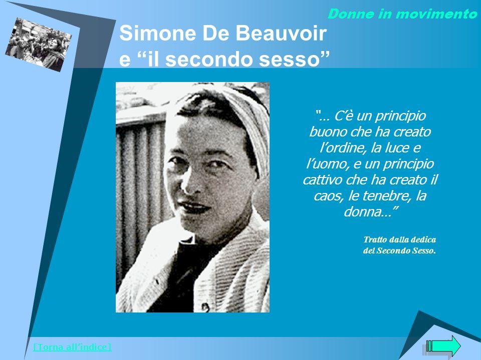 Simone De Beauvoir e il secondo sesso … Cè un principio buono che ha creato lordine, la luce e luomo, e un principio cattivo che ha creato il caos, le