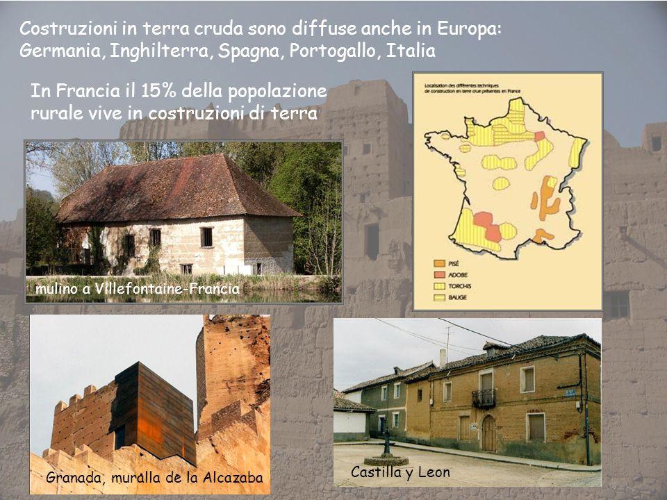 Costruzioni in terra cruda sono diffuse anche in Europa: Germania, Inghilterra, Spagna, Portogallo, Italia In Francia il 15% della popolazione rurale