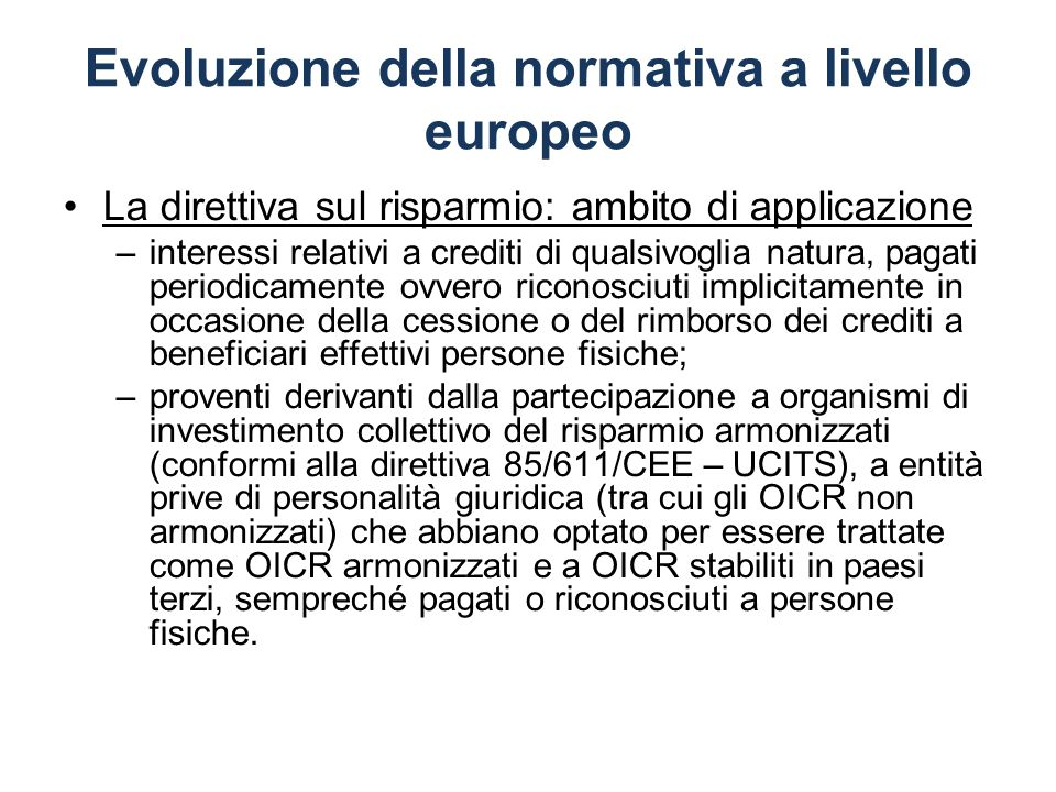 Politiche comunitarie in tema di doppia imposizione Il Consiglio Europeo nelle conclusioni del 24/25 marzo e del 24 giugno 2011 ha sottolineato la necessità di un coordinamento razionale delle politiche fiscali come elemento di rafforzamento delle politiche economiche allinterno dellarea euro.
