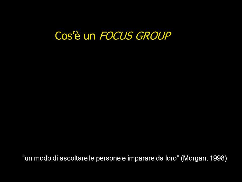 Tecnica di rilevazione basata sulla discussione fra un piccolo gruppo di persone, alla presenza di uno o più moderatori,focalizzata su un argomento ch