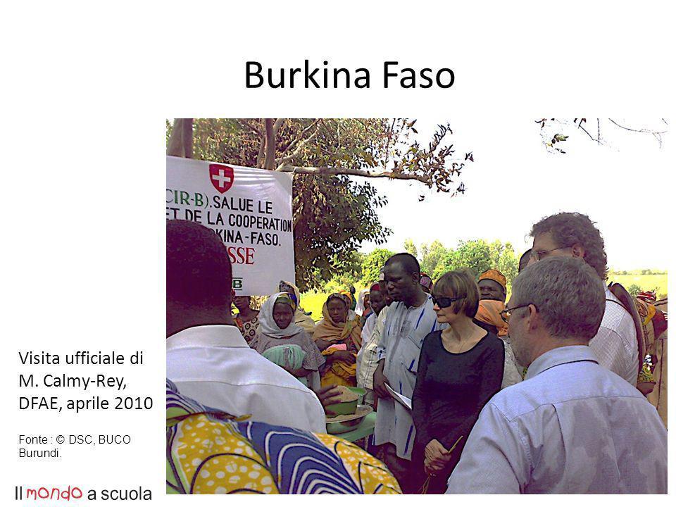 8 Visita ufficiale di M. Calmy-Rey, DFAE, aprile 2010 Fonte : © DSC, BUCO Burundi. Burkina Faso