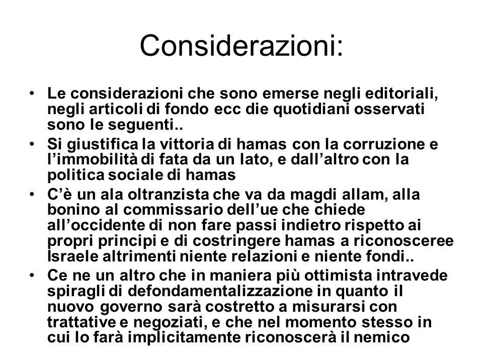 Considerazioni: Le considerazioni che sono emerse negli editoriali, negli articoli di fondo ecc die quotidiani osservati sono le seguenti..