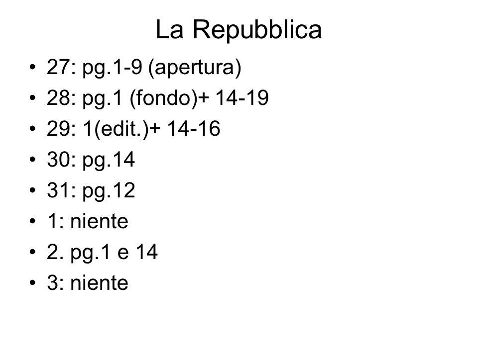 La Repubblica 27: pg.1-9 (apertura) 28: pg.1 (fondo)+ 14-19 29: 1(edit.)+ 14-16 30: pg.14 31: pg.12 1: niente 2.