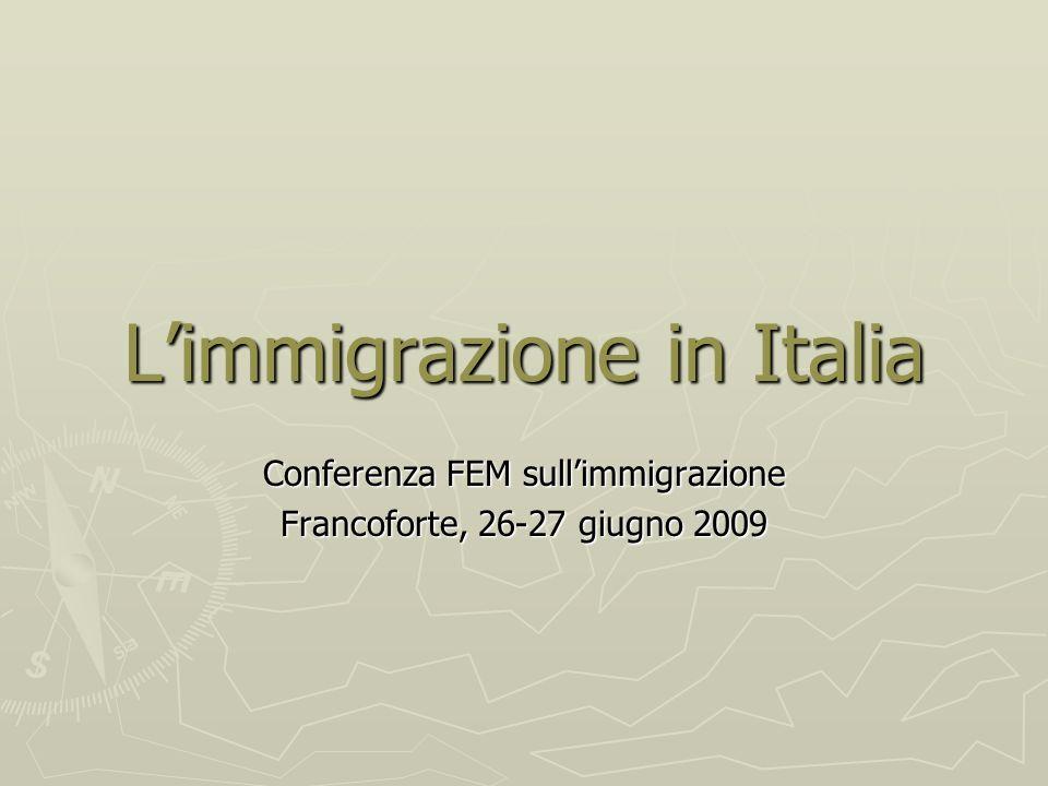 Limmigrazione in Italia Conferenza FEM sullimmigrazione Francoforte, 26-27 giugno 2009