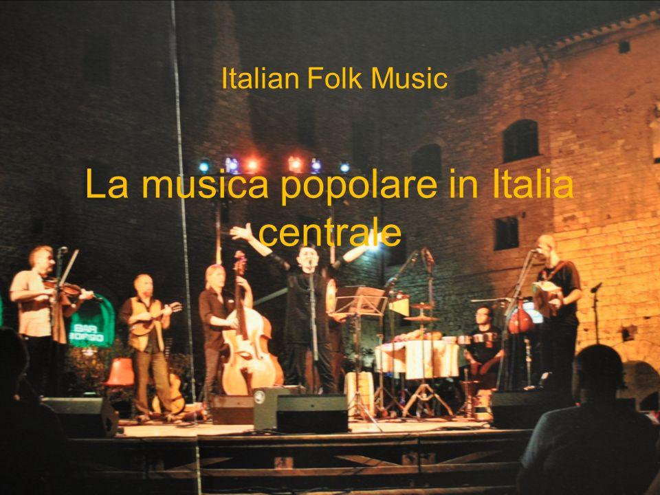 La musica popolare in Italia centrale Italian Folk Music