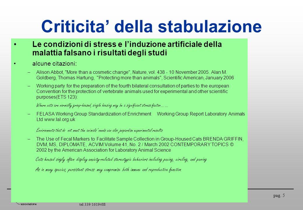 Associazione La Cincia ONLUS via Madonna della Bassa 11, 10040 Val della Torre (TO) tel 339/1619488 May 31, 2006 pag. 5 Criticita della stabulazione L