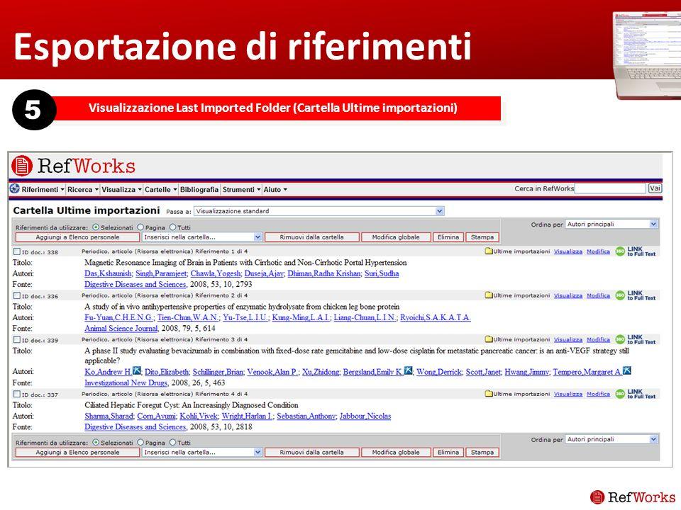 Esportazione di riferimenti Visualizzazione Last Imported Folder (Cartella Ultime importazioni) 5
