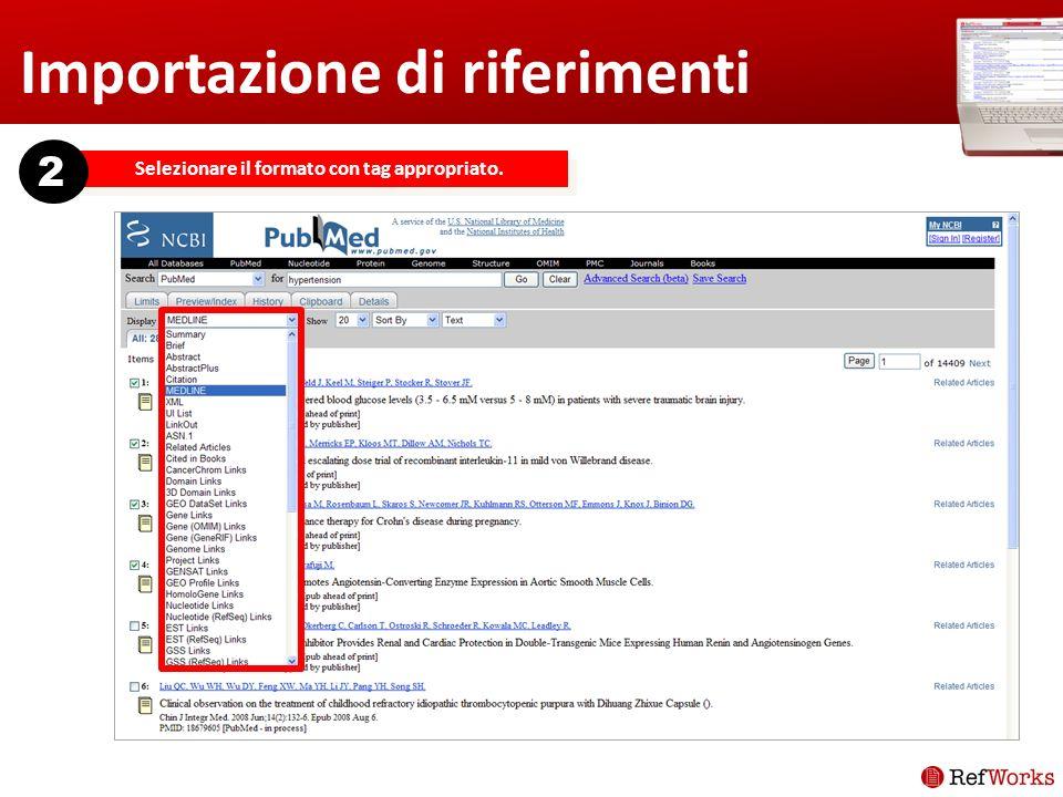Importazione di riferimenti Selezionare il formato con tag appropriato. 2