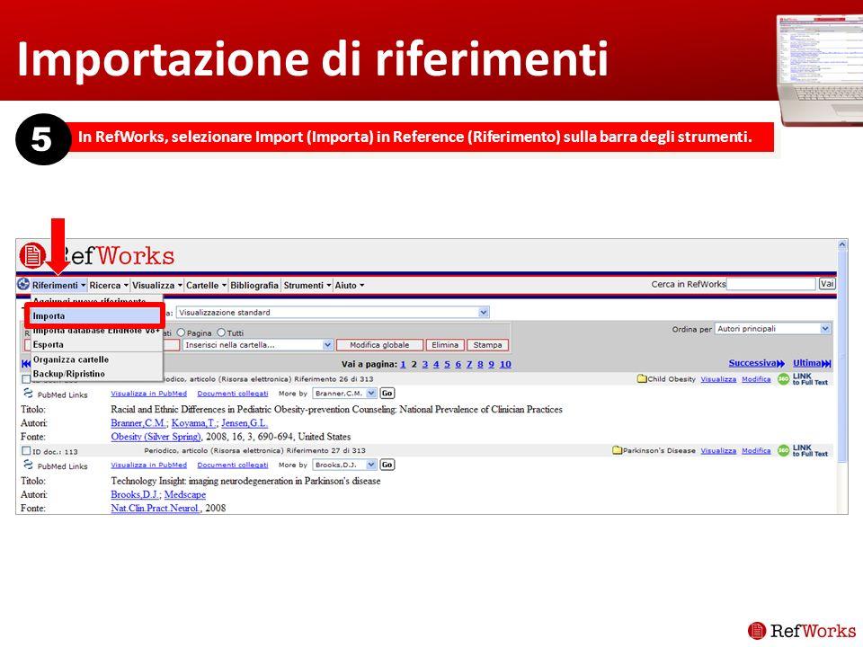 Importazione di riferimenti In RefWorks, selezionare Import (Importa) in Reference (Riferimento) sulla barra degli strumenti.