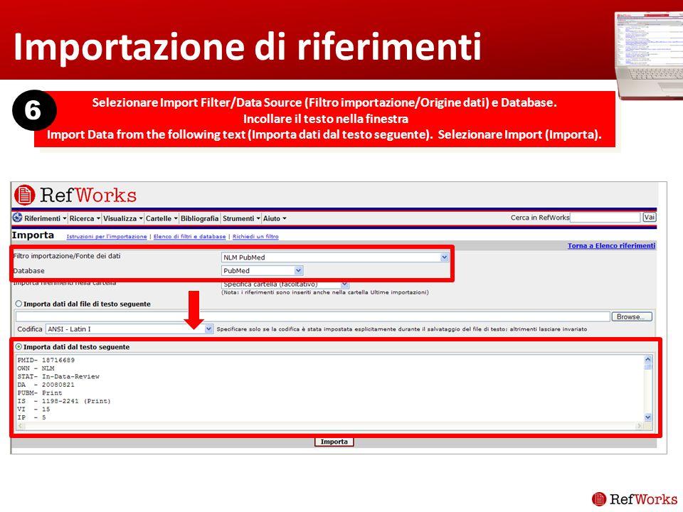 Importazione di riferimenti Selezionare Import Filter/Data Source (Filtro importazione/Origine dati) e Database.