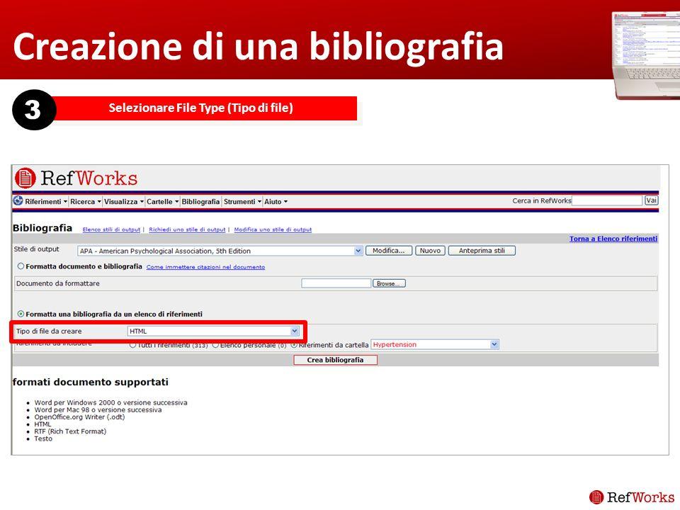 Creazione di una bibliografia Selezionare File Type (Tipo di file) 3